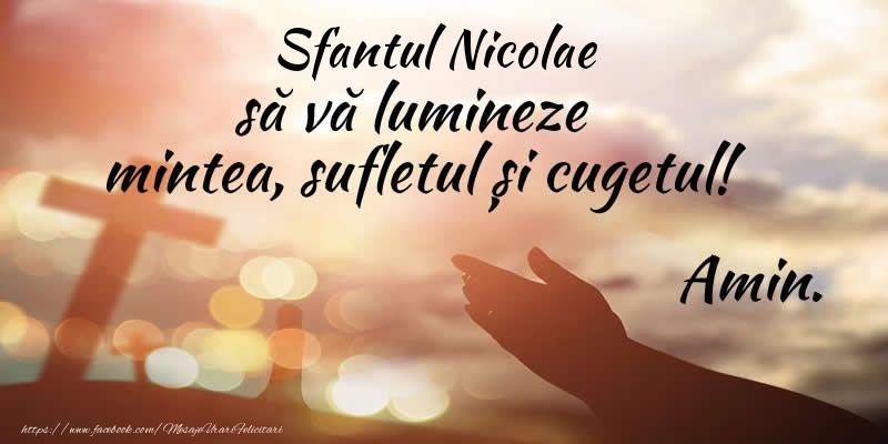 Sfantul Nicolae sa va lumineze mintea, sufletul si cugetul! Amin. - Felicitari onomastice de Sfantul Nicolae