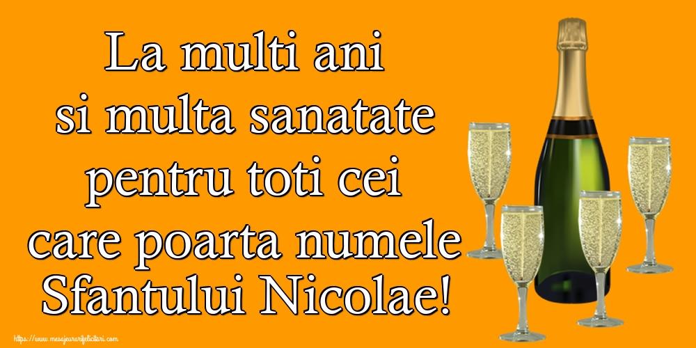 La multi ani si multa sanatate pentru toti cei care poarta numele Sfantului Nicolae! - Felicitari onomastice de Sfantul Nicolae cu sampanie