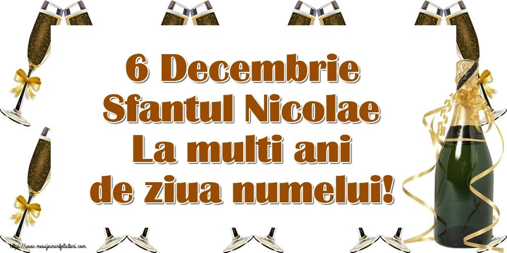 6 Decembrie Sfantul Nicolae La multi ani de ziua numelui! - Felicitari onomastice de Sfantul Nicolae cu sampanie