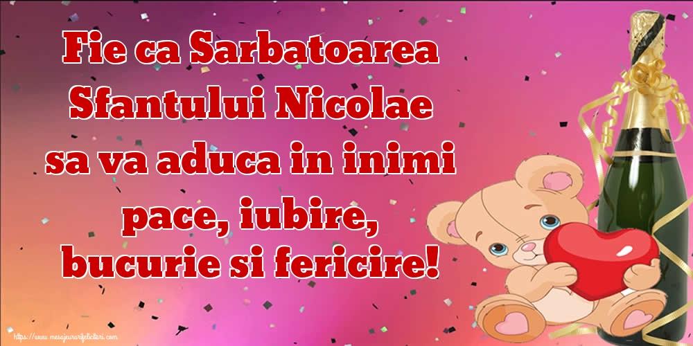 Fie ca Sarbatoarea Sfantului Nicolae sa va aduca in inimi pace, iubire, bucurie si fericire! - Felicitari onomastice de Sfantul Nicolae