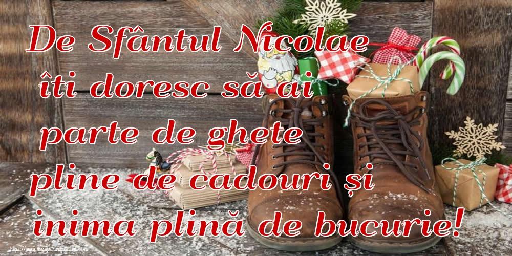 De Sfântul Nicolae îti doresc să ai parte de ghete pline de cadouri și inima plină de bucurie! - Felicitari onomastice de Sfantul Nicolae