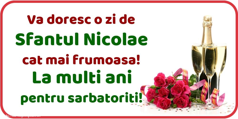 Va doresc o zi de Sfantul Nicolae cat mai frumoasa! La multi ani pentru sarbatoriti! - Felicitari onomastice de Sfantul Nicolae