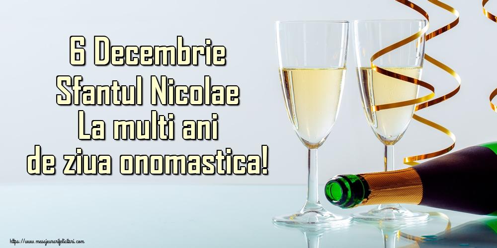 6 Decembrie Sfantul Nicolae La multi ani de ziua onomastica! - Felicitari onomastice de Sfantul Nicolae
