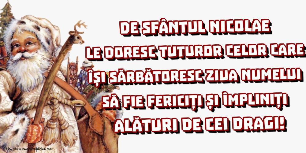 De Sfântul Nicolae le doresc tuturor celor care își sărbătoresc ziua numelui să fie fericiți și împliniți alături de cei dragi! - Felicitari onomastice de Sfantul Nicolae