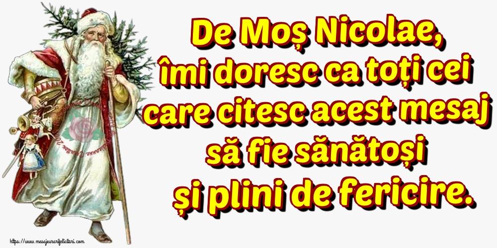 De Moș Nicolae, îmi doresc ca toți cei care citesc acest mesaj să fie sănătoși și plini de fericire. - Felicitari onomastice de Sfantul Nicolae