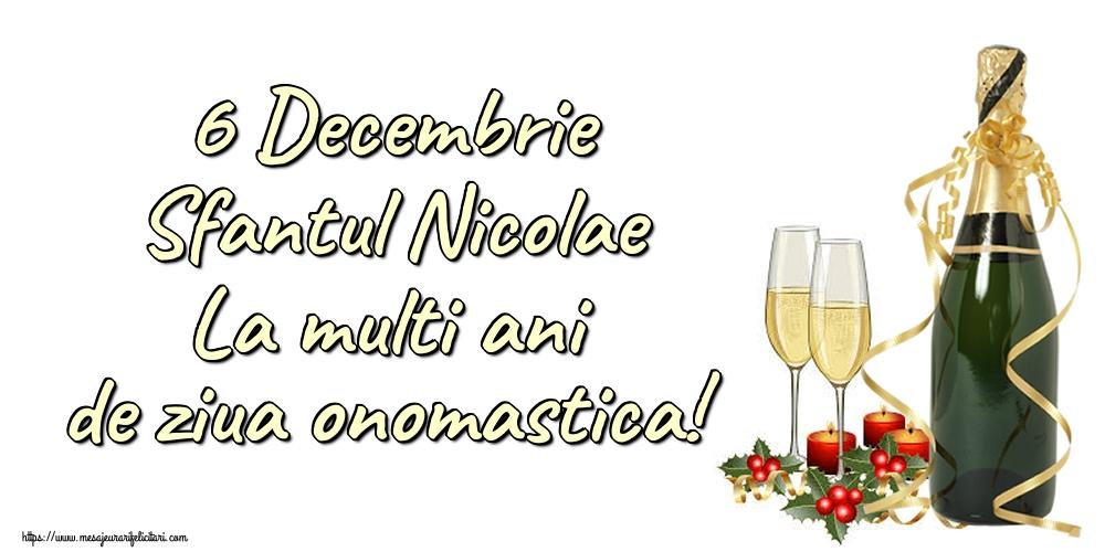 6 Decembrie Sfantul Nicolae La multi ani de ziua onomastica! - Felicitari onomastice de Sfantul Nicolae cu sampanie
