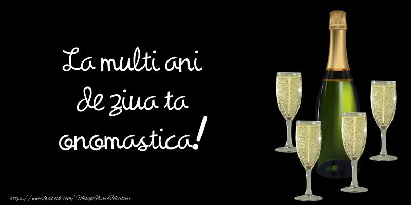 La multi ani de ziua ta onomastica! - Felicitari onomastice cu sampanie