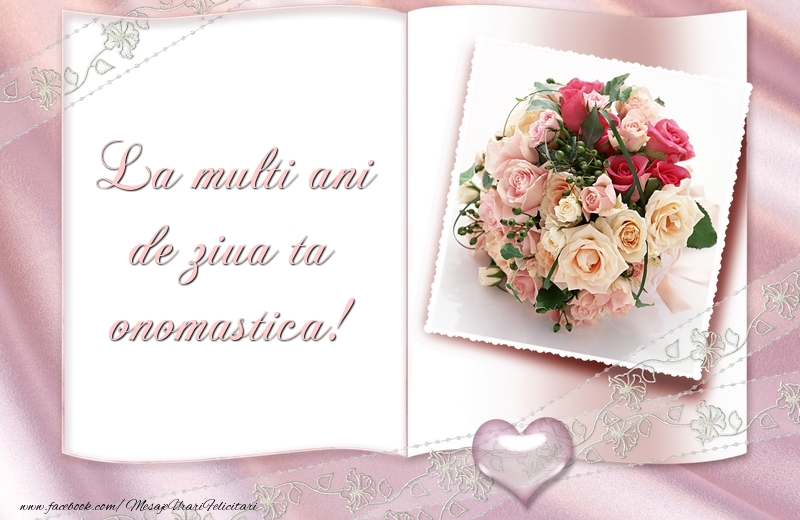 La Multi Ani de ziua onomastica! - Felicitari onomastice cu buchete de flori