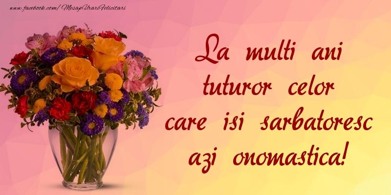 La multi ani - Felicitari onomastice cu flori