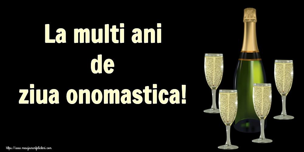 La multi ani de ziua onomastica! - Felicitari onomastice