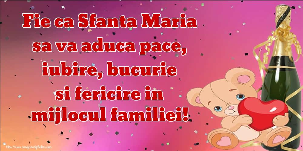 Fie ca Sfanta Maria sa va aduca pace, iubire, bucurie si fericire in mijlocul familiei! - Felicitari onomastice de Sfanta Maria Mica