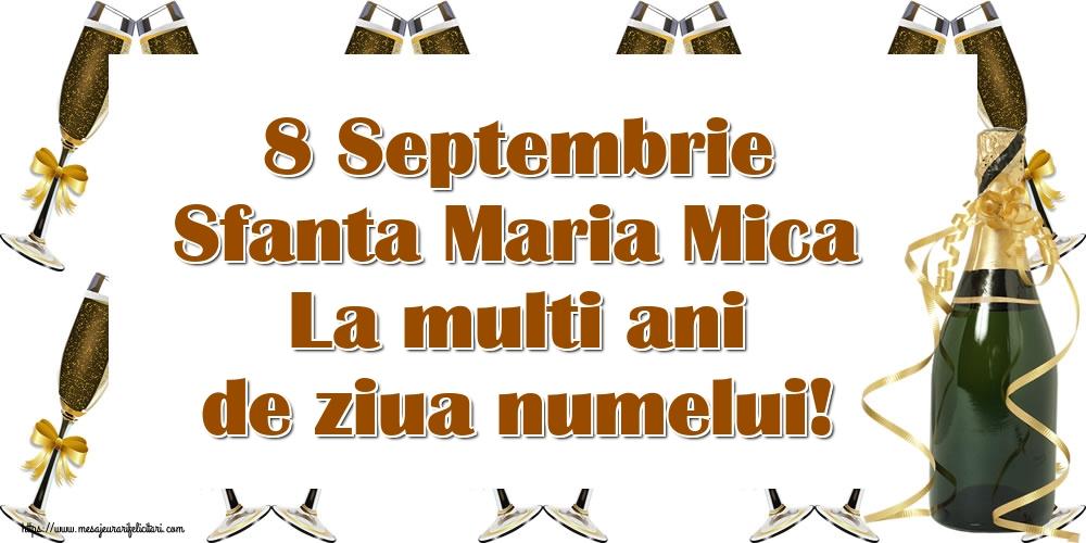 8 Septembrie Sfanta Maria Mica La multi ani de ziua numelui! - Felicitari onomastice de Sfanta Maria Mica cu sampanie