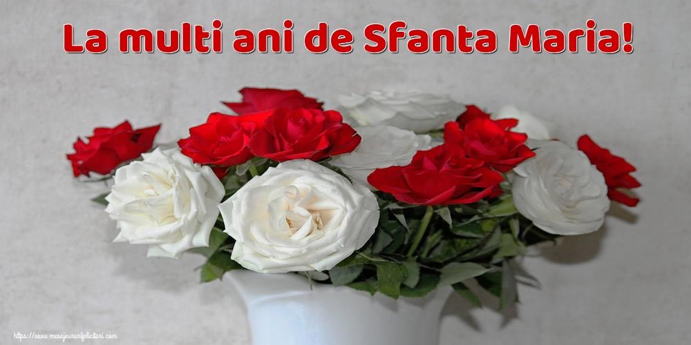 La multi ani de Sfanta Maria! - Felicitari onomastice de Sfanta Maria Mica cu flori