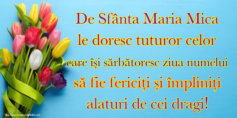 De Sfânta Maria Mica le doresc tuturor celor care își sărbătoresc ziua numelui să fie fericiți și împliniți alaturi de cei dragi! - Felicitari onomastice de Sfanta Maria Mica