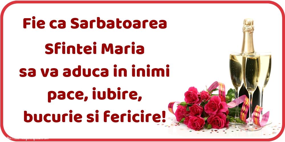 Fie ca Sarbatoarea Sfintei Maria sa va aduca in inimi pace, iubire, bucurie si fericire! - Felicitari onomastice de Sfanta Maria Mica cu sampanie