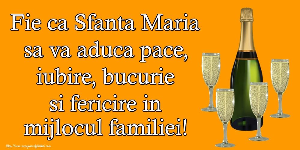 Fie ca Sfanta Maria sa va aduca pace, iubire, bucurie si fericire in mijlocul familiei! - Felicitari onomastice de Sfanta Maria Mica cu sampanie