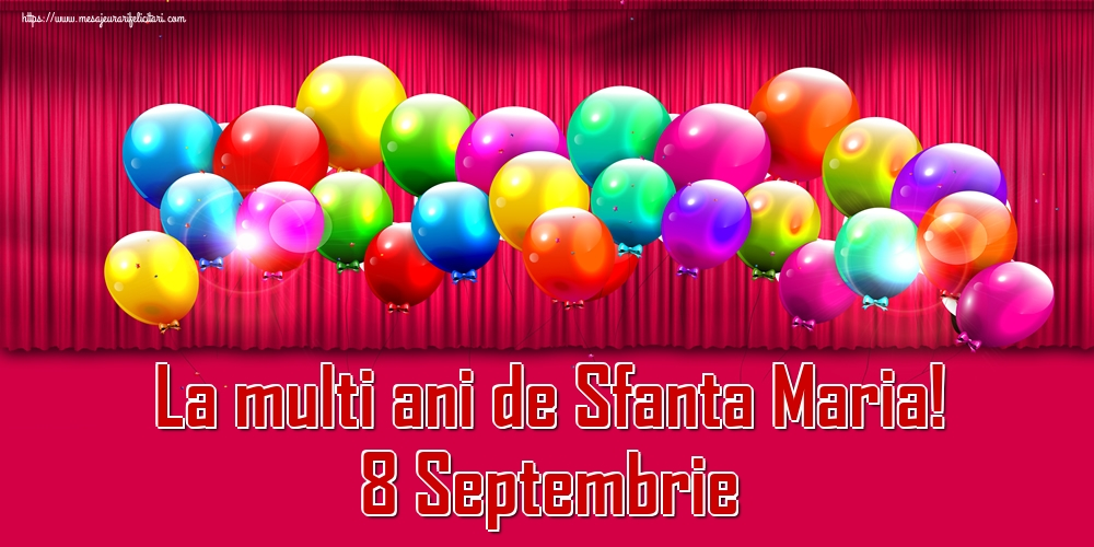 La multi ani de Sfanta Maria! 8 Septembrie - Felicitari onomastice de Sfanta Maria Mica
