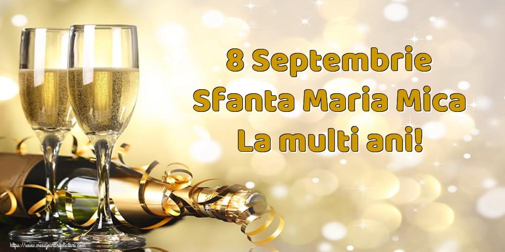 8 Septembrie Sfanta Maria Mica La multi ani! - Felicitari onomastice de Sfanta Maria Mica cu sampanie