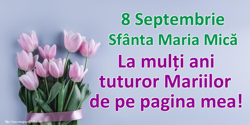 8 Septembrie Sfânta Maria Mică La mulți ani tuturor Mariilor de pe pagina mea! - Felicitari onomastice de Sfanta Maria Mica