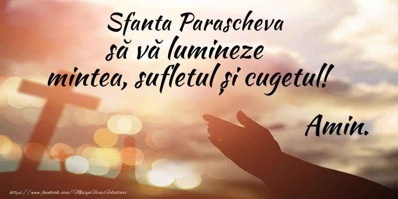 Sfanta Parascheva sa va lumineze mintea, sufletul si cugetul! Amin. - Felicitari onomastice de Sfanta Parascheva