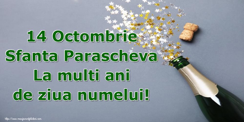14 Octombrie Sfanta Parascheva La multi ani de ziua numelui! - Felicitari onomastice de Sfanta Parascheva cu sampanie