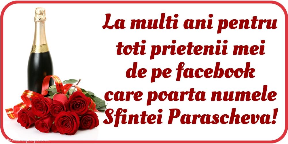 La multi ani pentru toti prietenii mei de pe facebook care poarta numele Sfintei Parascheva! - Felicitari onomastice de Sfanta Parascheva cu sampanie