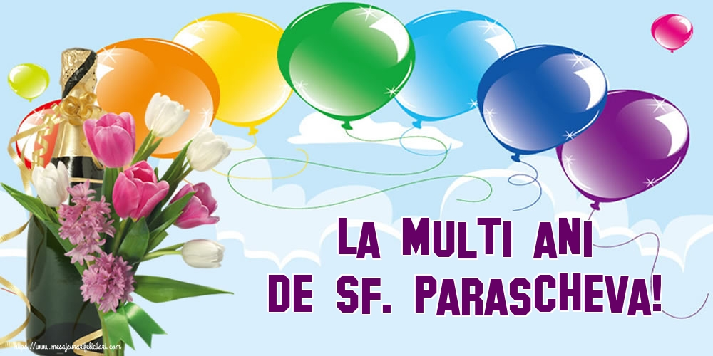 La multi ani de Sf. Parascheva! - Felicitari onomastice de Sfanta Parascheva