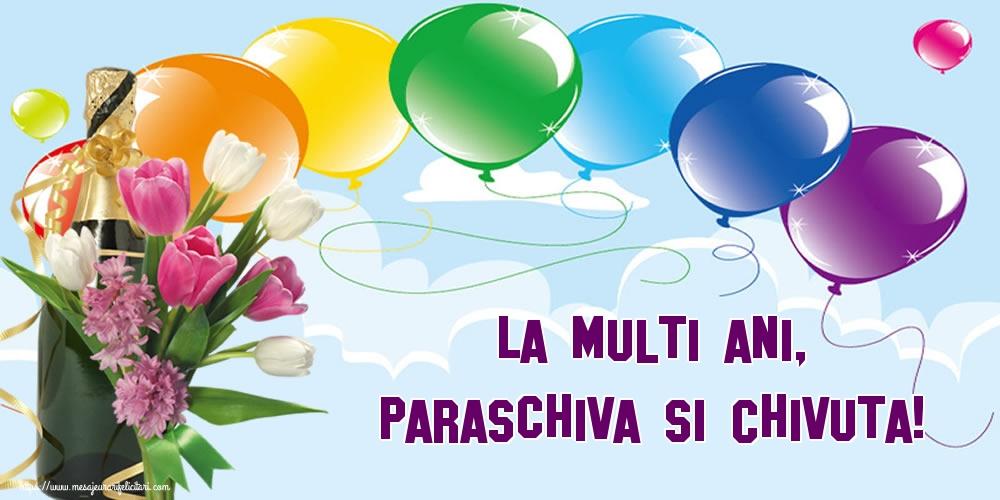 La multi ani, Paraschiva si Chivuta! - Felicitari onomastice de Sfanta Parascheva