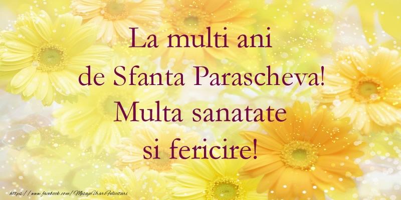 La multi ani de Sfanta Parascheva! Multa sanatate si fericire! - Felicitari onomastice de Sfanta Parascheva