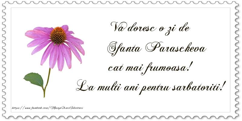 Va doresc o zi de Sfanta Parascheva cat mai frumoasa! La multi ani pentru sarbatoriti! - Felicitari onomastice de Sfanta Parascheva