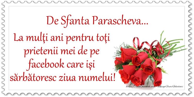 De Sfanta Parascheva ... La multi ani pentru toti prietenii mei de pe facebook care isi sarbatoresc ziua numelui! - Felicitari onomastice de Sfanta Parascheva