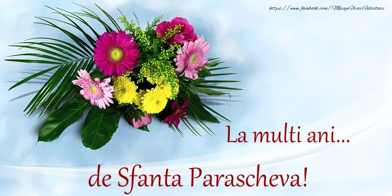 La multi ani... de Sfanta Parascheva! - Felicitari onomastice de Sfanta Parascheva