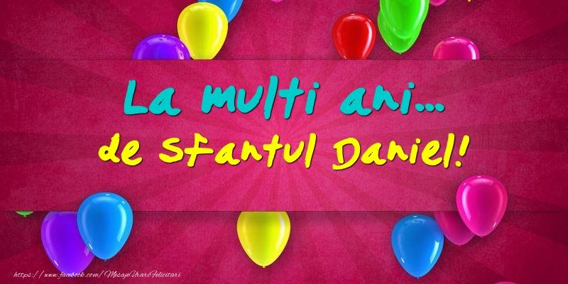 La multi ani... de Sfantul Daniel! - Felicitari onomastice de Sfantul Daniel