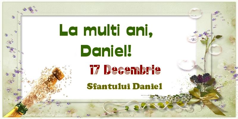 La multi ani, Daniel! 17 Decembrie Sfantului Daniel - Felicitari onomastice de Sfantul Daniel