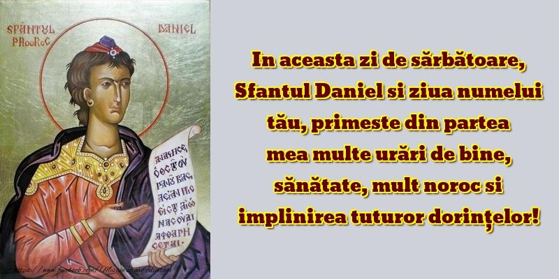Primeste din partea mea multe urări de bine - Felicitari onomastice de Sfantul Daniel