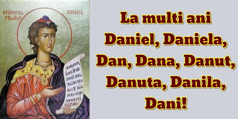 La multi ani Daniel, Daniela, Dan, Dana, Danut, Danuta, Danila, Dani! - Felicitari onomastice de Sfantul Daniel