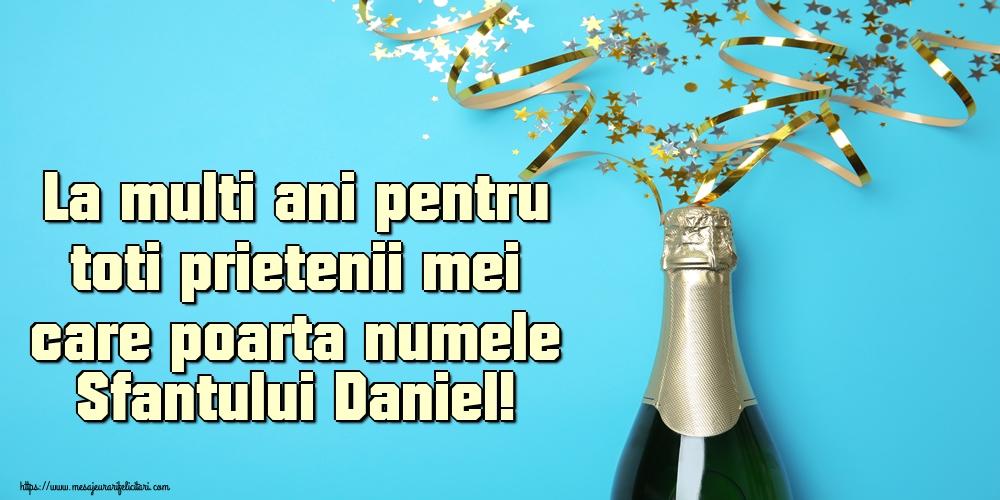 La multi ani pentru toti prietenii mei care poarta numele Sfantului Daniel! - Felicitari onomastice de Sfantul Daniel