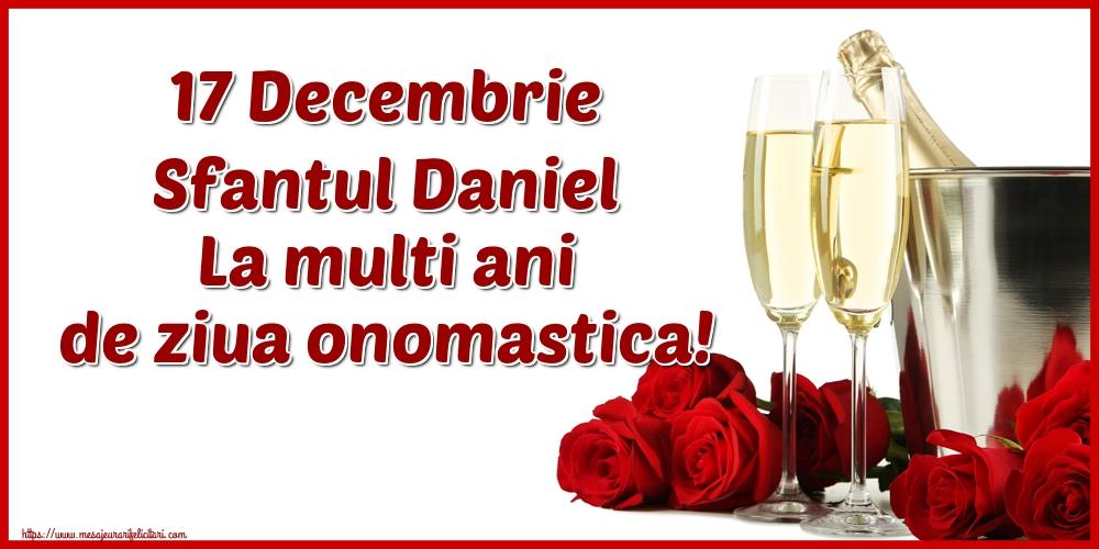 17 Decembrie Sfantul Daniel La multi ani de ziua onomastica! - Felicitari onomastice de Sfantul Daniel cu sampanie