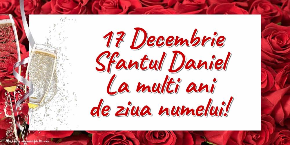 17 Decembrie Sfantul Daniel La multi ani de ziua numelui! - Felicitari onomastice de Sfantul Daniel