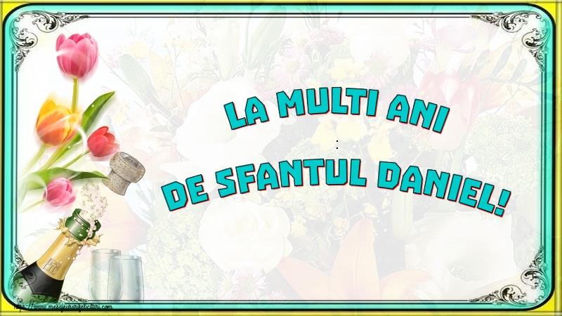 La multi ani de Sfantul Daniel! - Felicitari onomastice de Sfantul Daniel cu sampanie