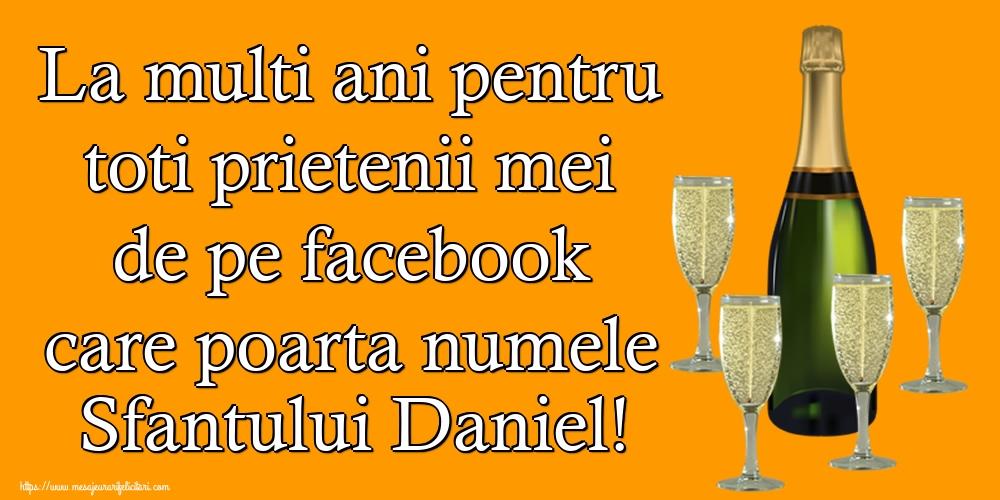 La multi ani pentru toti prietenii mei de pe facebook care poarta numele Sfantului Daniel! - Felicitari onomastice de Sfantul Daniel cu sampanie