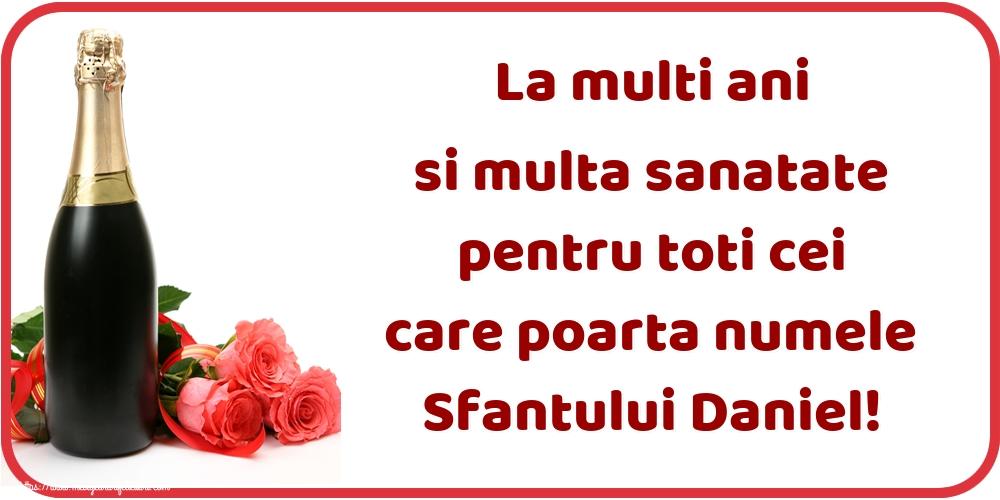 La multi ani si multa sanatate pentru toti cei care poarta numele Sfantului Daniel! - Felicitari onomastice de Sfantul Daniel cu sampanie