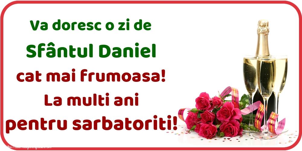Va doresc o zi de Sfântul Daniel cat mai frumoasa! La multi ani pentru sarbatoriti! - Felicitari onomastice de Sfantul Daniel