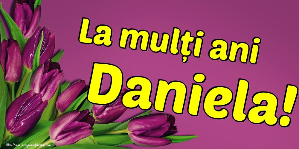 La mulți ani Daniela! - Felicitari onomastice de Sfantul Daniel