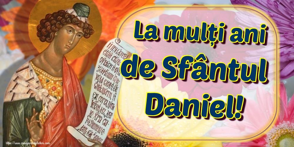 La mulți ani de Sfântul Daniel! - Felicitari onomastice de Sfantul Daniel