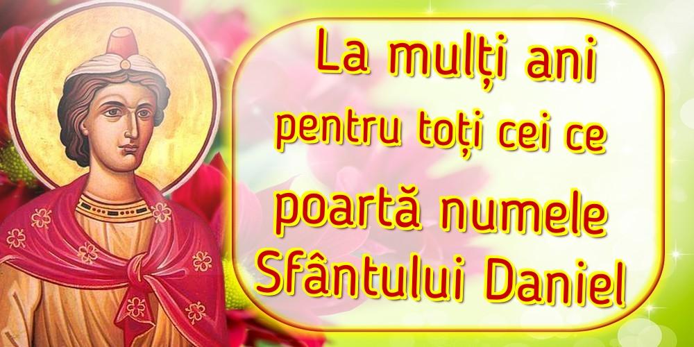 La mulți ani pentru toți cei ce poartă numele Sfântului Daniel - Felicitari onomastice de Sfantul Daniel