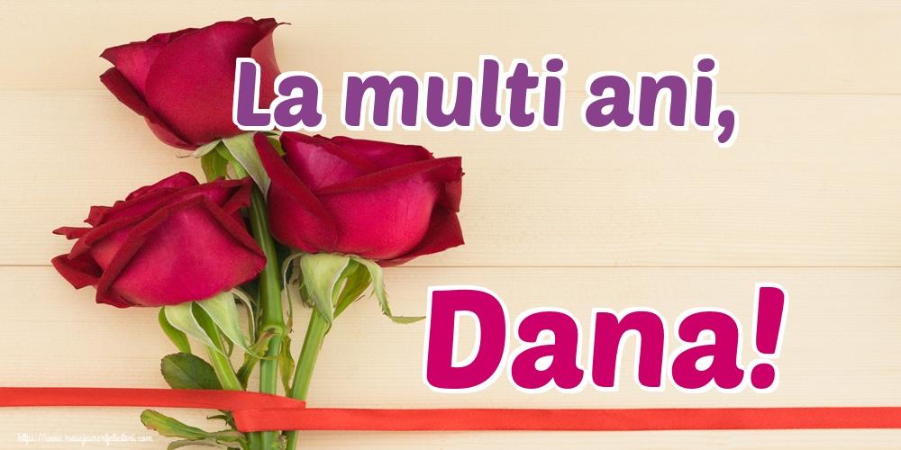 La multi ani, Dana! - Felicitari onomastice de Sfantul Daniel