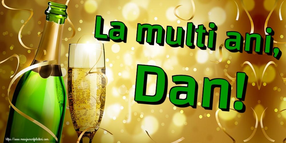 La multi ani, Dan! - Felicitari onomastice de Sfantul Daniel