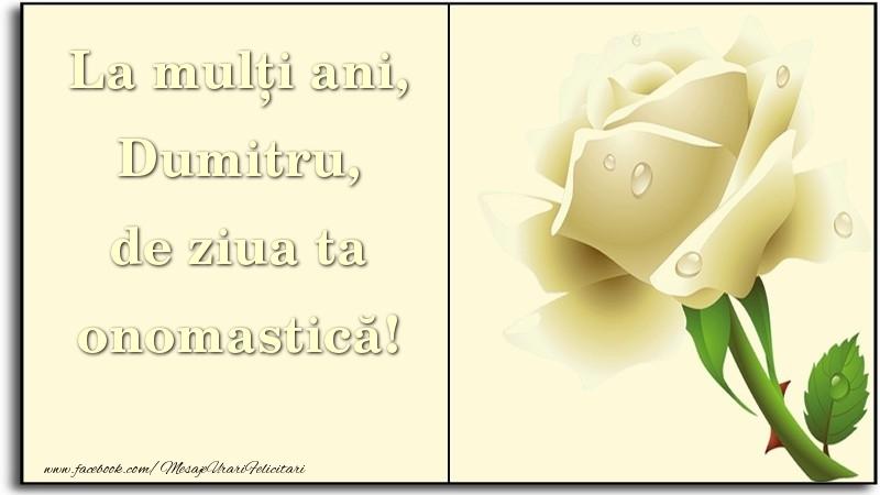 La mulți ani, de ziua ta onomastică! Dumitru - Felicitari onomastice de Sfantul Dumitru