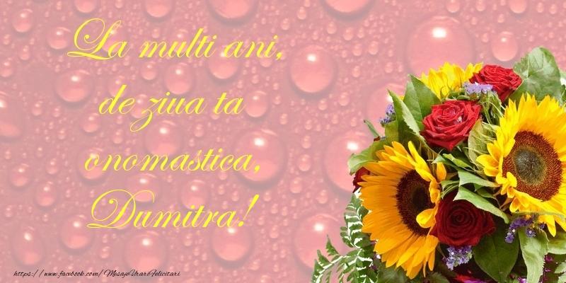 La multi ani, de ziua ta onomastica, Dumitra - Felicitari onomastice de Sfantul Dumitru